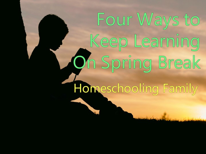 Four Ways to Keep Learning on Spring Break