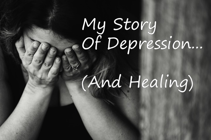 My Story Of Depression And Healing